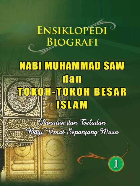 Ensiklopedi Biografi Nabi Muhammad SAW dan Tokoh-tokoh Besar Islam - www.tokoensiklopediaislam.com