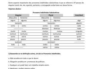 Folha de exercícios de pronomes indefinidos para estudantes nativos, de herança ou estrangeiros. Contém explicação, quatro exercícios e gabarito.