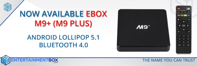 EBox M9 Plus Smart TV Box Now Available