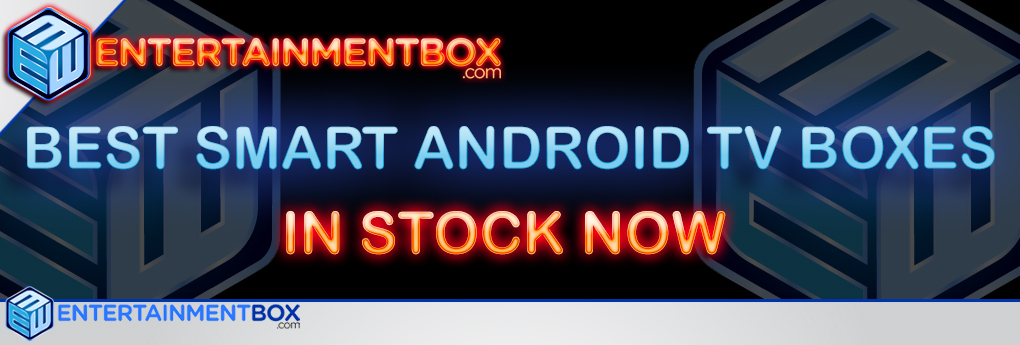 EBOX BEST SMART ANDROID TV BOXES T8-AML-V3-S, M5, M9 Plus, MXQ Pro 4K, H5 and more! Best Smart Android Kodi TV Boxes