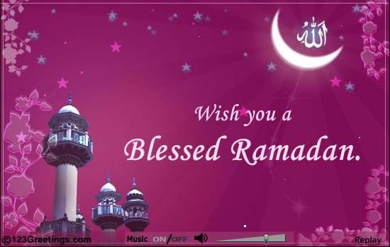 wish you a blessed ramadan