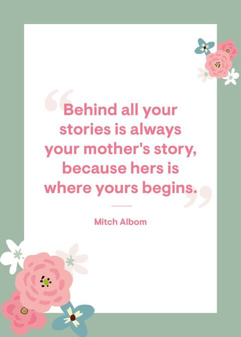 behind all your stories is always your mother story quote image