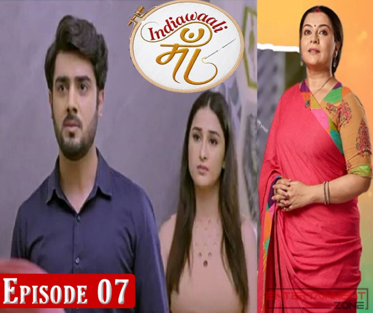 India Wali Maa Episode 7