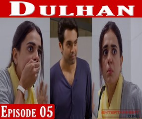Dulhan Episode 5