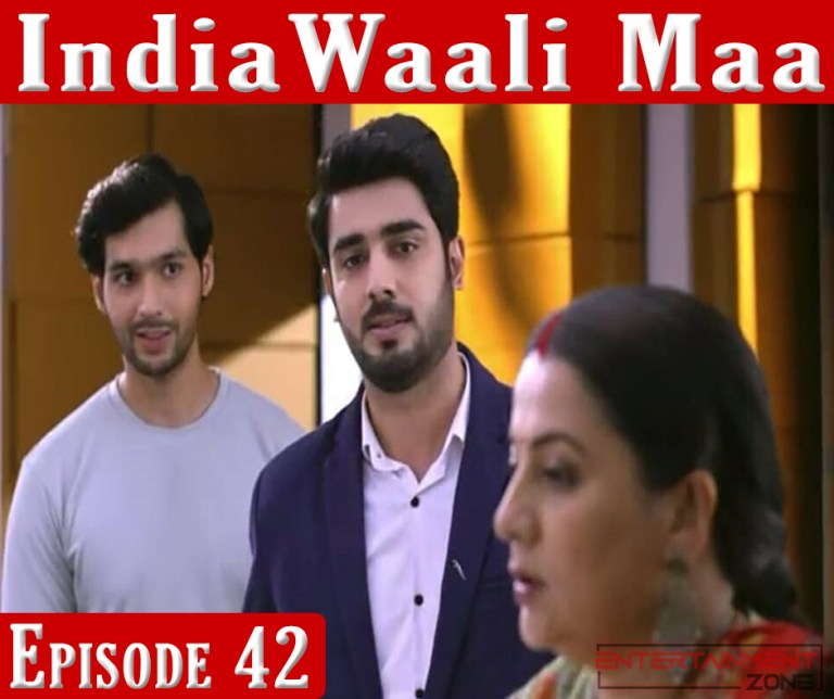 India Wali Maa Episode 42