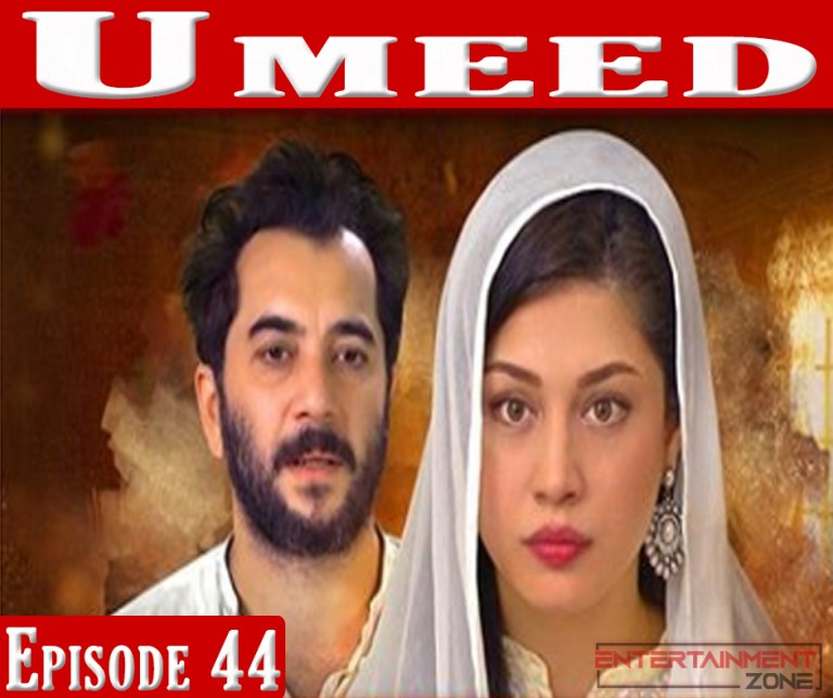 Umeed Episode 44