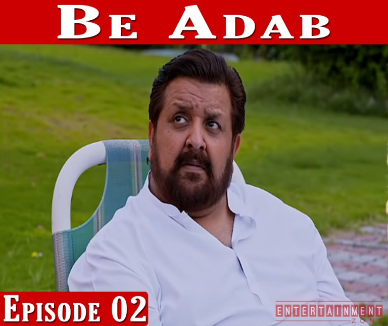 Be Adab Episode 2