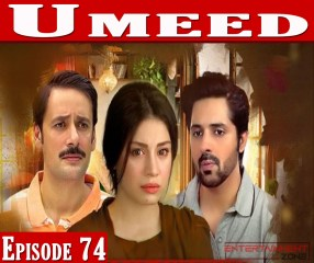 Umeed Episode 74