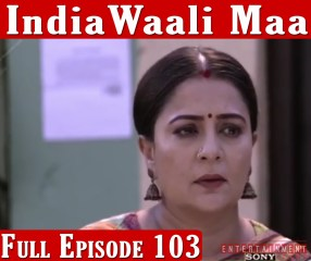 India Wali Maa Full Episode 103