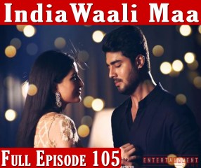 India Wali Maa Full Episode 105