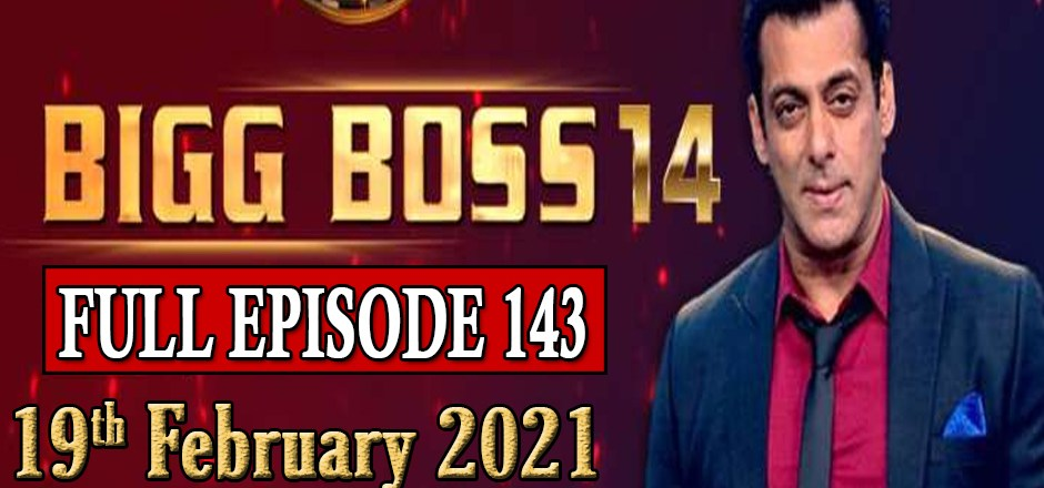 Bigg Boss 14 Full Episode 143