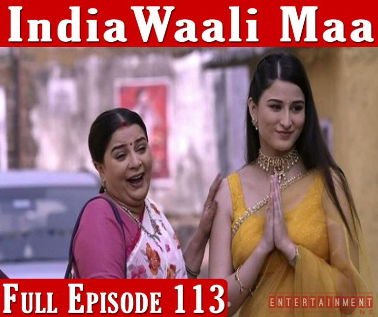 India Wali Maa Full Episode 113