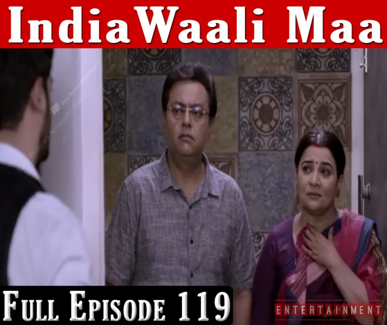 India Wali Maa Full Episode 119