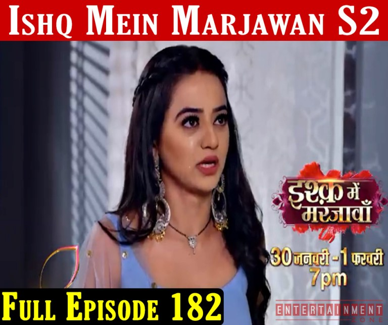 Ishq Mein Marjawan 2 Full Episode 182