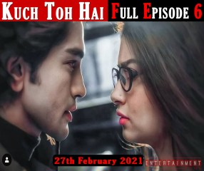 Kuch Toh Hai Full Episode 6