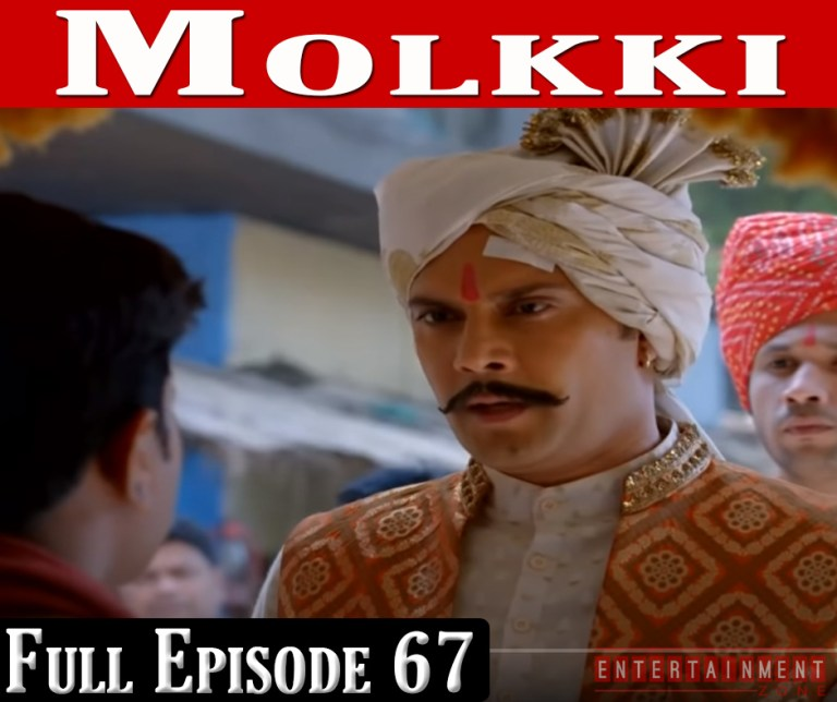 Molkki Full Episode 67