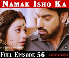Namak Ishq Ka Full Episode 56