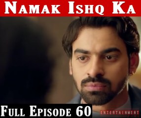 Namak Ishq Ka Full Episode 60