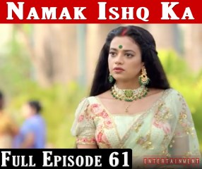 Namak Ishq Ka Full Episode 61