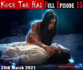 Kuch Toh Hai Full Episode 15