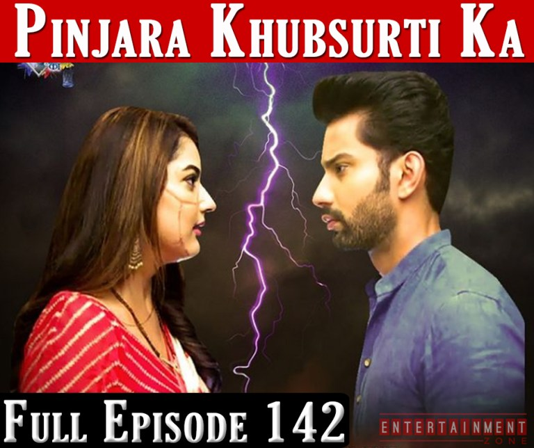 Pinjara Khubsurti Ka Full Episode 142