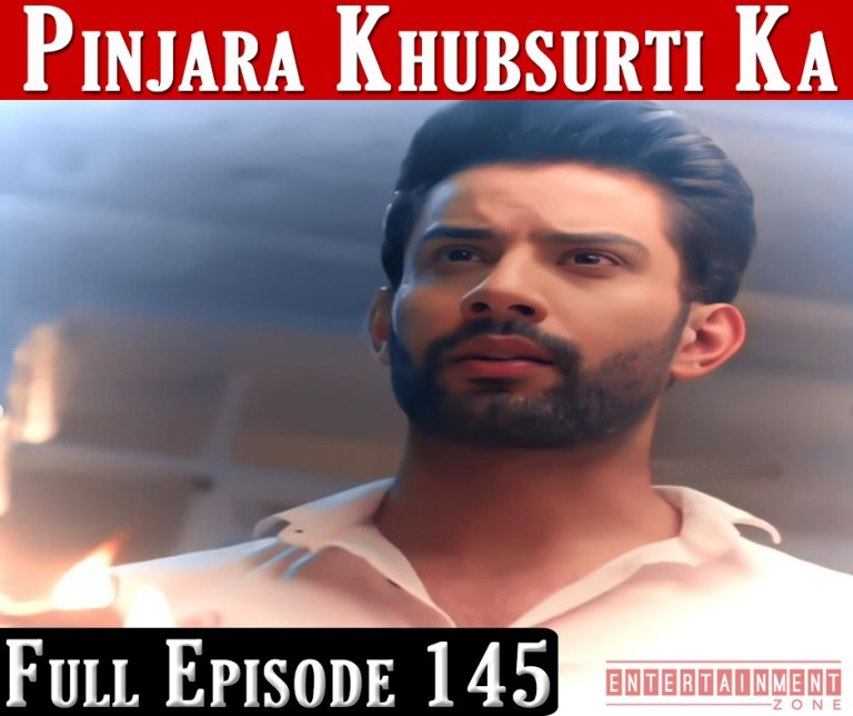 Pinjara Khubsurti Ka Full Episode 145