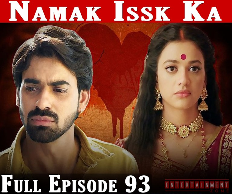 Namak Ishq Ka Full Episode 93