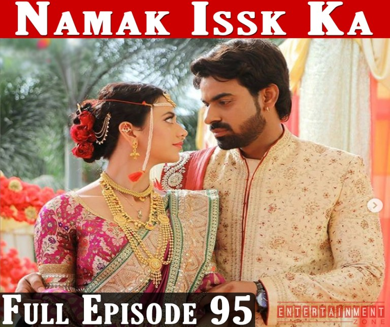 Namak Ishq Ka 14th April 2021 Episode 95
