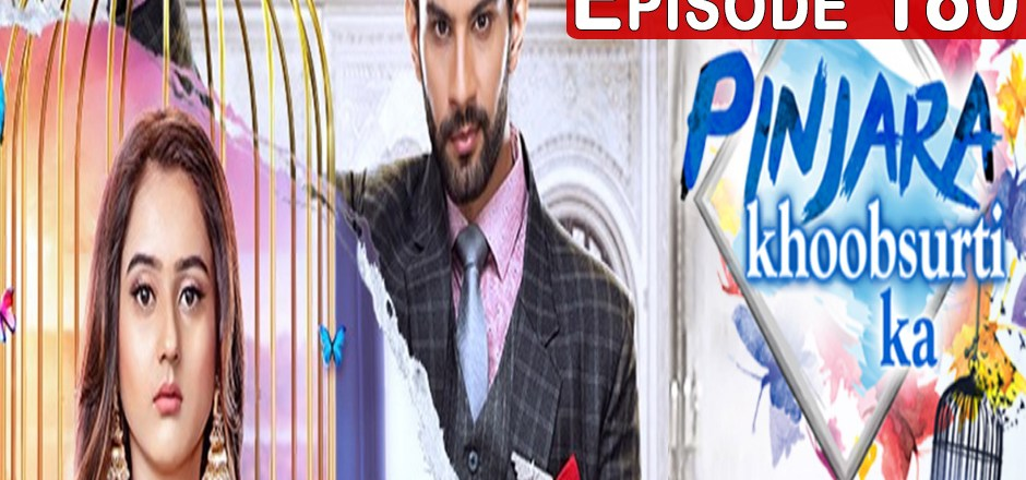 Pinjara Khubsurti Ka Full Episode 180