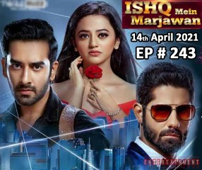 Ishq Mein Marjawan 14th April 2021