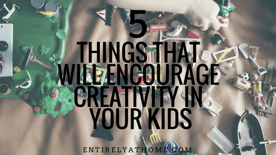 Here are 5 ways to encourage creativity in your home!