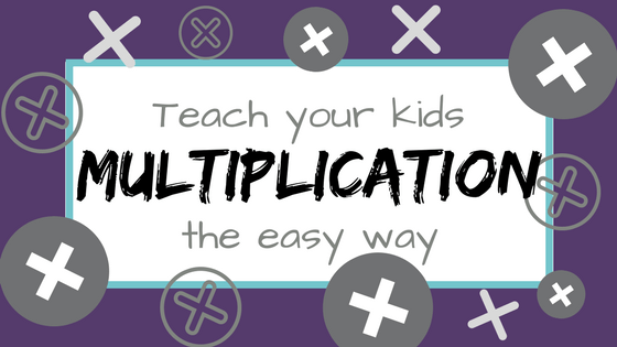 Teach Your Kids Multiplication The Easy Way Entirely At Home