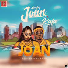 Deejay-Joan-Ft-Kala-JOAN