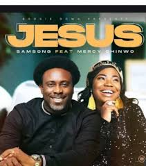 Samsong – Jesus Ft. Mercy Chinwo