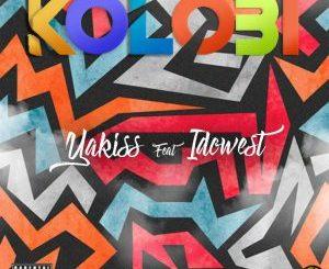 Yakiss ft. Idowest – Kolobi