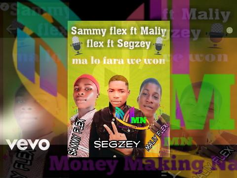 music; Marley flex ft Sammy flex ft Segzey -Mafarawewon