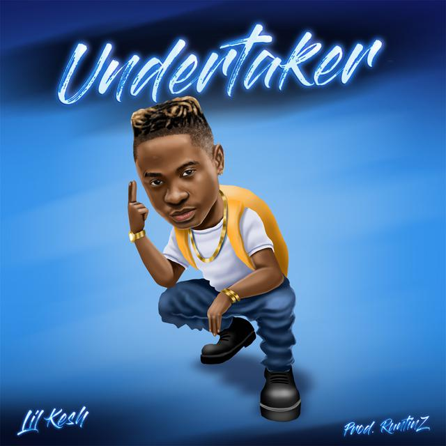Lil Kesh – Undertaker [Prod. Runtinz]