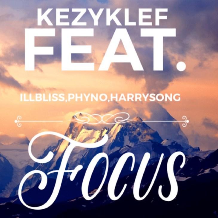 AUDIO : Illbliss X Phyno X Harrysong X Kezyklef – Focus