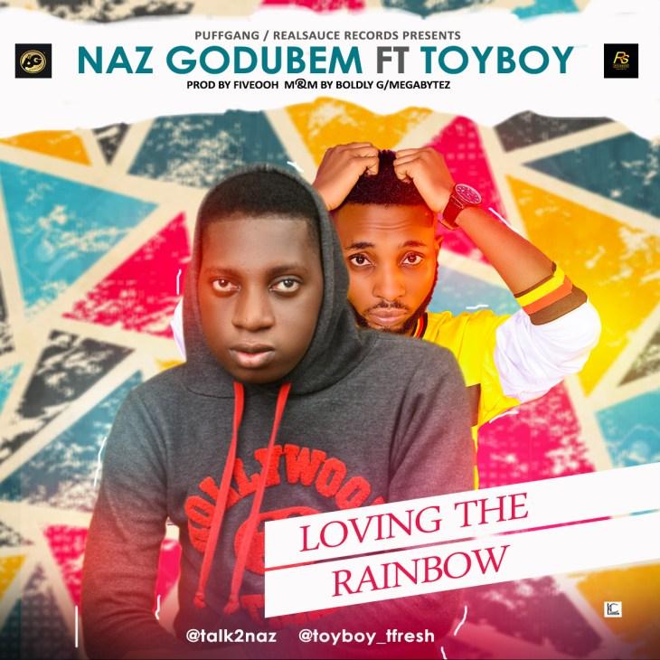 Naz Godubem ft Toyboy - Loving The Rainbow