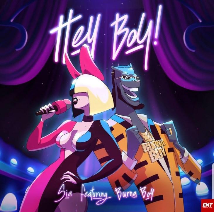 Sia Ft Burna Boy - Hey Boy (Remix)