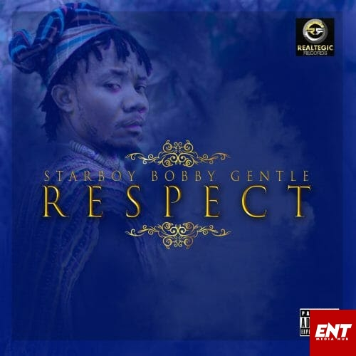 MP3: Bobby Gentle – Respect (Prod. By Bobby Gentle)