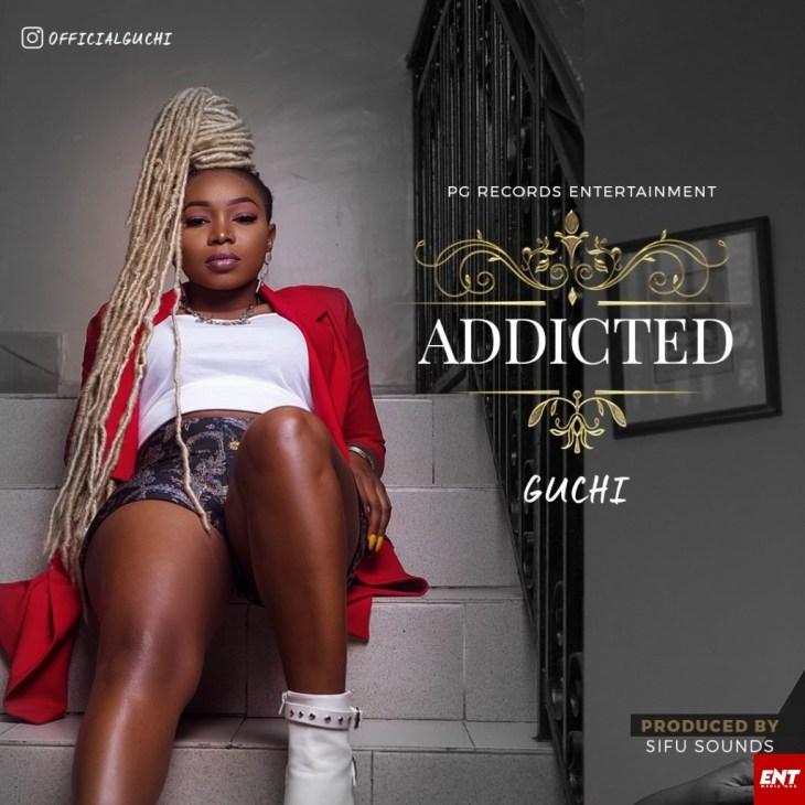 Guchi – Addicted