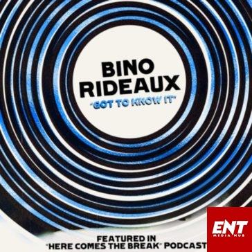 Bino Rideaux – Got To Know It