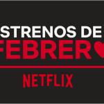 Estos son los nuevos estrenos que  llegan a Netlifx en febrero