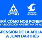 La Asociación Argentina de Actores suspendió a Juan Darthés por la denuncia de violación