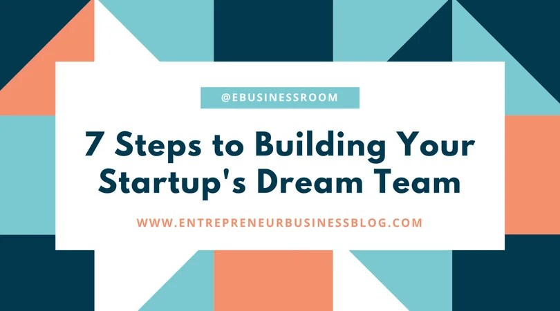 Steps to building startup dream team