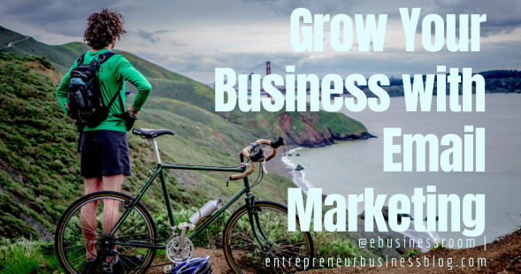 Growing your business is possible when you use email marketing