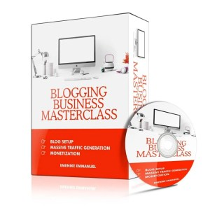 How to make money as a blogger using Blogging Business Masterclass by Emenike