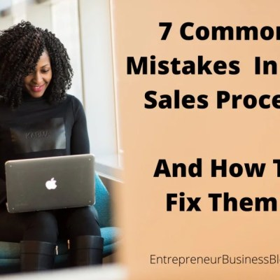 Common mistakes in the sales process and how to fix or avoid them
