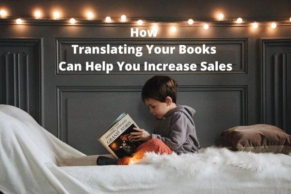 How Translating Your Books Can Help You Increase Sales